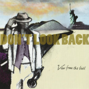 View From The Hill - Don't Look Back